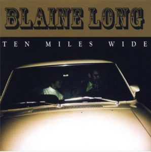 Blaine Long's Ten Miles Wide cover