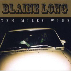 Blaine Long's Ten Miles Wide cover